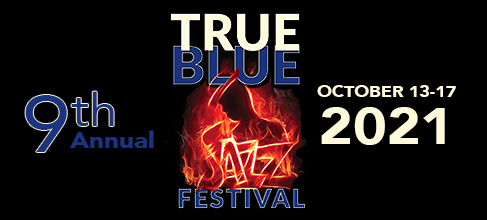 9th Annual True Blue Jazz Festival